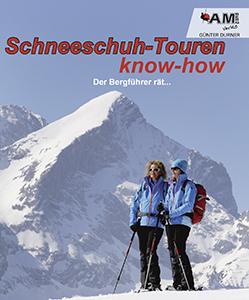 Schneeschuh know-how, der Bergführer rät ...