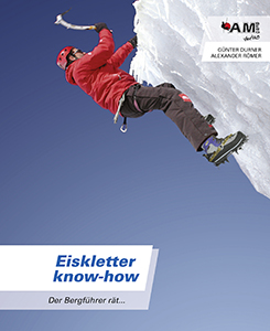 Eiskletter know-how, der Bergführer rät ...
