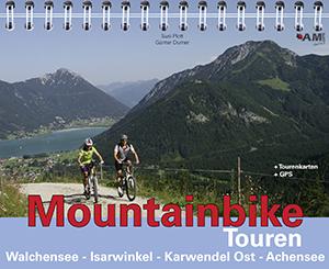 Mountainbike Touren Walchensee - Isarwinkel - Karwendel Ost - Achensee (Band 3)